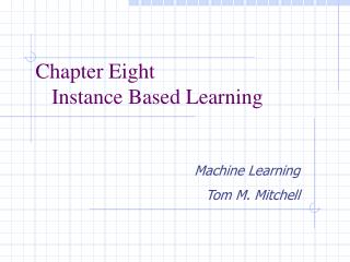 Chapter Eight    Instance Based Learning