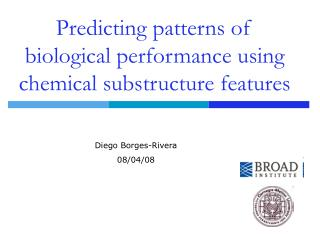 Predicting patterns of biological performance using chemical substructure features