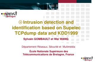 Intrusion detection and identification based on Supelec TCPdump data and KDD1999