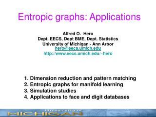 Entropic graphs: Applications