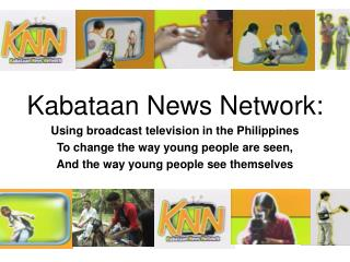 Kabataan News Network: Using broadcast television in the Philippines