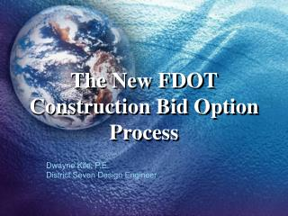 The New FDOT Construction Bid Option Process