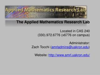 The Applied Mathematics Research Lab Located in CAS 240 (330).972.6776 (x6776 on campus)
