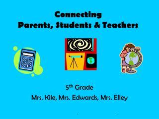 Connecting Parents, Students & Teachers