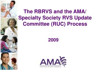 The RBRVS and the AMA/ Specialty Society RVS Update Committee (RUC) Process