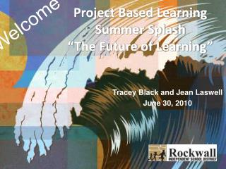 "Project Based Learning Summer Splash ""The Future of Learning"""