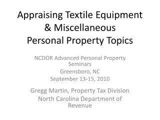 Appraising Textile Equipment & Miscellaneous  Personal Property Topics