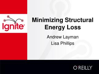 Minimizing Structural Energy Loss