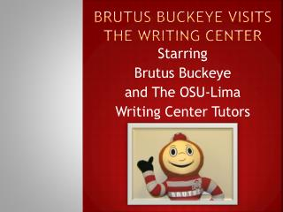 Brutus Buckeye Visits the Writing Center