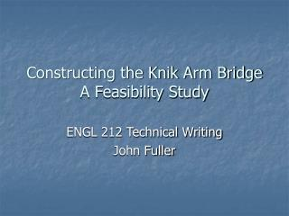 Constructing the Knik Arm Bridge  A Feasibility Study