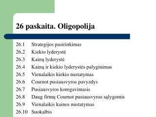 26 paskaita. Oligopolija