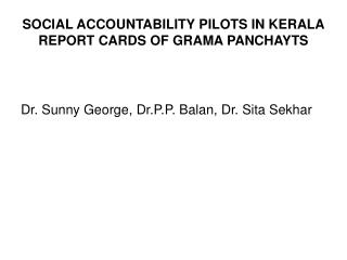 SOCIAL ACCOUNTABILITY PILOTS IN KERALA REPORT CARDS OF GRAMA PANCHAYTS