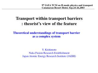 9 th  IAEA TCM on H-mode physics and transport Catamaran Resort Hotel, Sep.24-26,2003