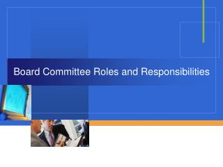 Board Committee Roles and Responsibilities