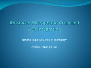 Advanced Microphone Array and ASR Integration