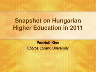 Snapshot on  Hungarian Higher Education in 2011