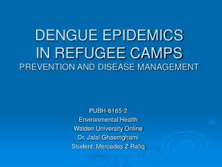 DENGUE EPIDEMICS IN REFUGEE CAMPS PREVENTION AND DISEASE MANAGEMENT