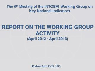 The  6 th  Meeting of the  INTOSAI Working Group on Key National Indicators