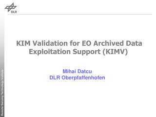 KIM Validation for EO Archived Data Exploitation Support (KIMV)