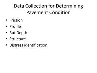 Data Collection for Determining Pavement Condition