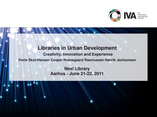 Libraries in Urban Development   Creativity, Innovation and Experience  Dorte Skot-Hansen Casper Hvenegaard Rasmussen He
