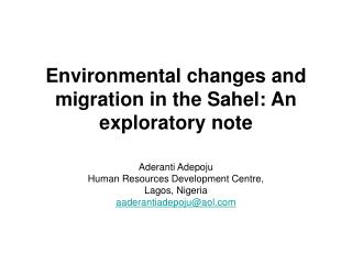 Environmental changes and migration in the Sahel: An exploratory note