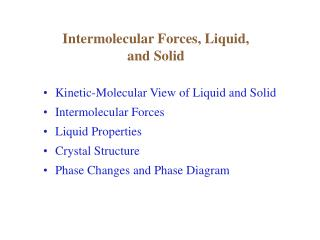 Intermolecular Forces, Liquid, and Solid