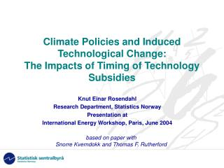 Climate Policies and Induced Technological Change: The Impacts of Timing of Technology Subsidies