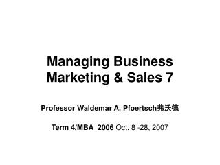Managing Business Marketing & Sales 7