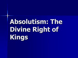 Absolutism: The Divine Right of Kings