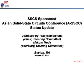 SSCS Sponsored Asian Solid - State Circuits Conference (A-SSCC) Status Update