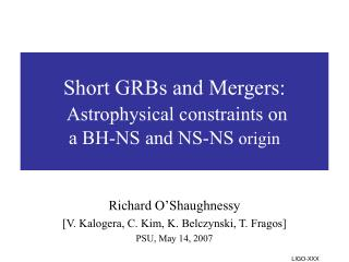 Short GRBs and Mergers: Astrophysical constraints on  a BH-NS and NS-NS  origin