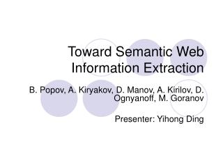 Toward Semantic Web Information Extraction