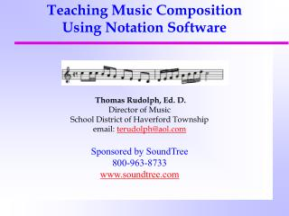 Thomas Rudolph, Ed. D. Director of Music School District of Haverford Township