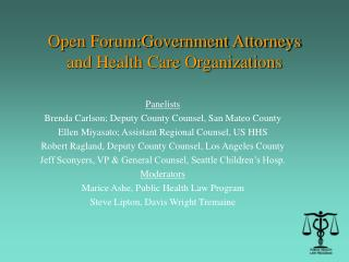 Open Forum:Government Attorneys  and Health Care Organizations