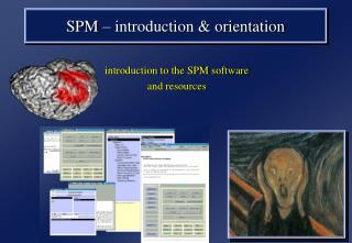 SPM  – introduction & orientation