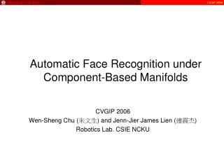Automatic Face Recognition under Component-Based Manifolds
