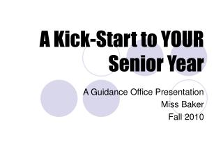 A Kick-Start to YOUR  Senior Year