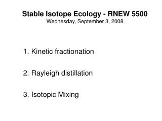 Stable Isotope Ecology - RNEW 5500 Wednesday, September 3, 2008