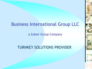 Business International Group LLC a Zubair Group Company