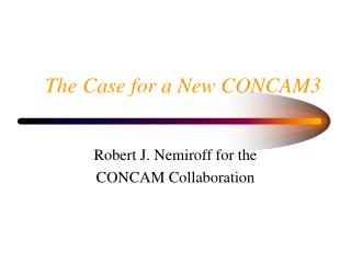 The Case for a New CONCAM3