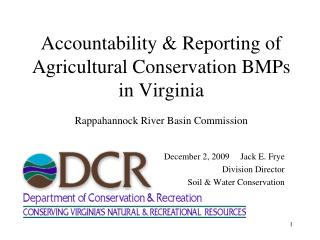 Accountability  Reporting of Agricultural Conservation BMPs in Virginia  Rappahannock River Basin Commission