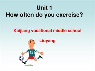 Unit 1  How often do you exercise?