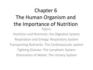 Chapter 6 The Human Organism and the Importance of Nutrition