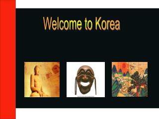 Welcome to Korea