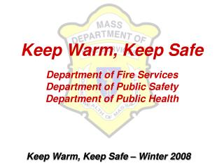 Keep Warm, Keep Safe Department of Fire Services Department of Public Safety Department of Public Health