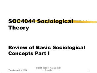 SOC4044 Sociological Theory Review of Basic Sociological Concepts Part I