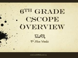 6 th  Grade CSCOPE Overview