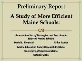 Preliminary Report  A Study of More Efficient Maine Schools:
