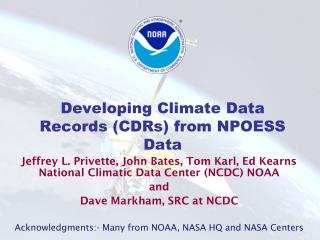 Developing Climate Data Records (CDRs) from NPOESS Data